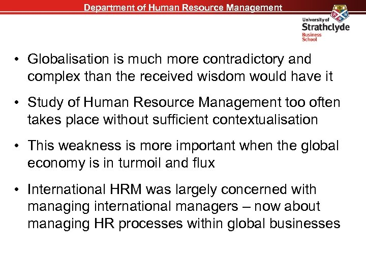 Department of Human Resource Management • Globalisation is much more contradictory and complex than