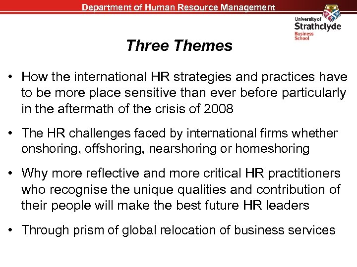 Department of Human Resource Management Three Themes • How the international HR strategies and