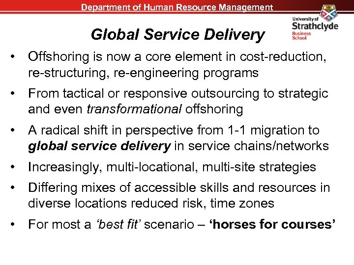 Department of Human Resource Management Global Service Delivery • Offshoring is now a core