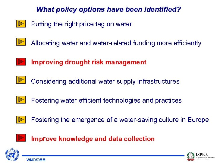 What policy options have been identified? Putting the right price tag on water Allocating