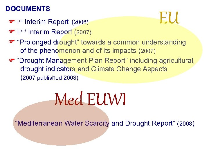 "DOCUMENTS EU Ist Interim Report (2006) IInd Interim Report (2007) ""Prolonged drought"" towards a"