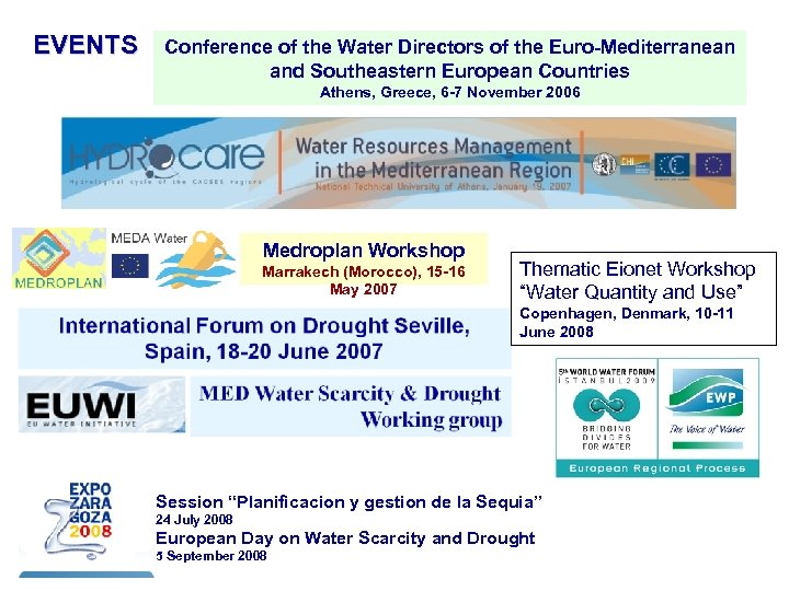 EVENTS Conference of the Water Directors of the Euro-Mediterranean and Southeastern European Countries Athens,
