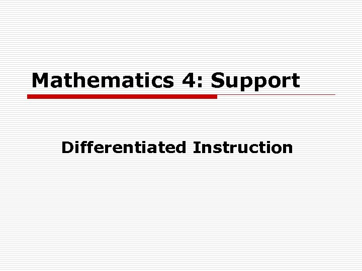 Mathematics 4: Support Differentiated Instruction