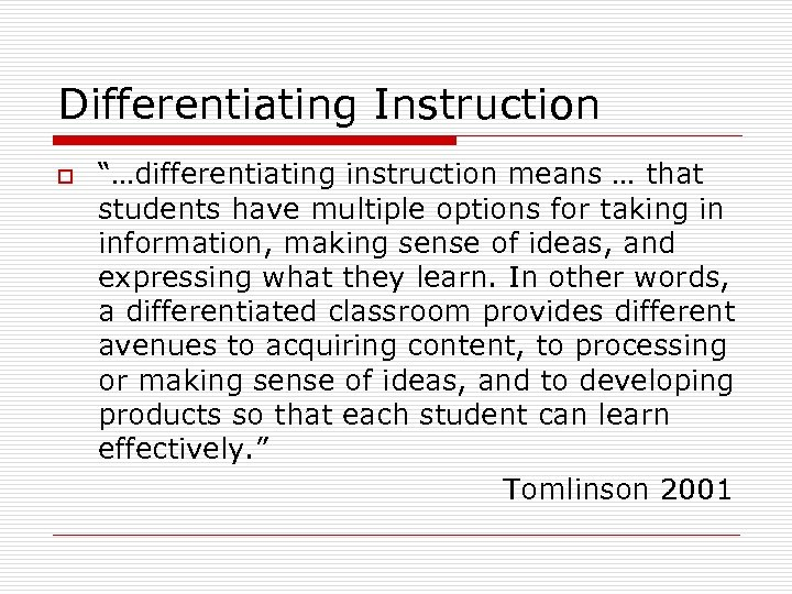 """Differentiating Instruction o """"…differentiating instruction means … that students have multiple options for taking"""