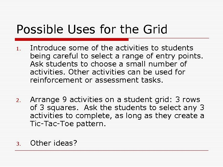 Possible Uses for the Grid 1. 2. 3. Introduce some of the activities to