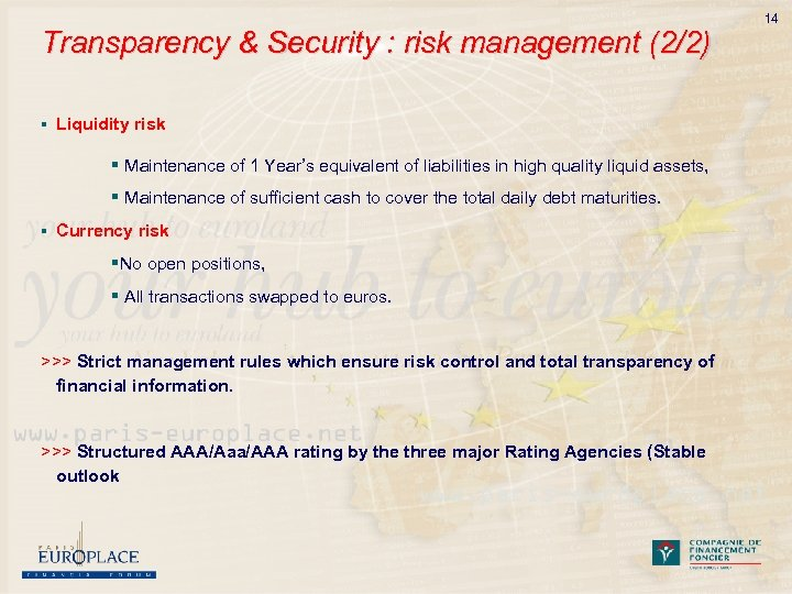 Transparency & Security : risk management (2/2) § Liquidity risk § Maintenance of 1