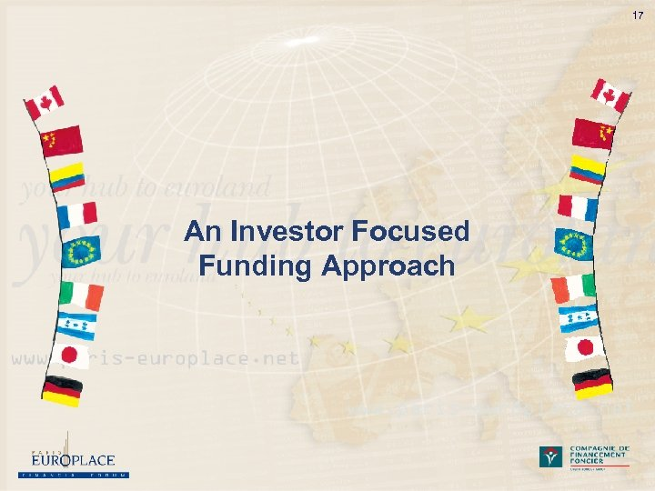 17 An Investor Focused Funding Approach