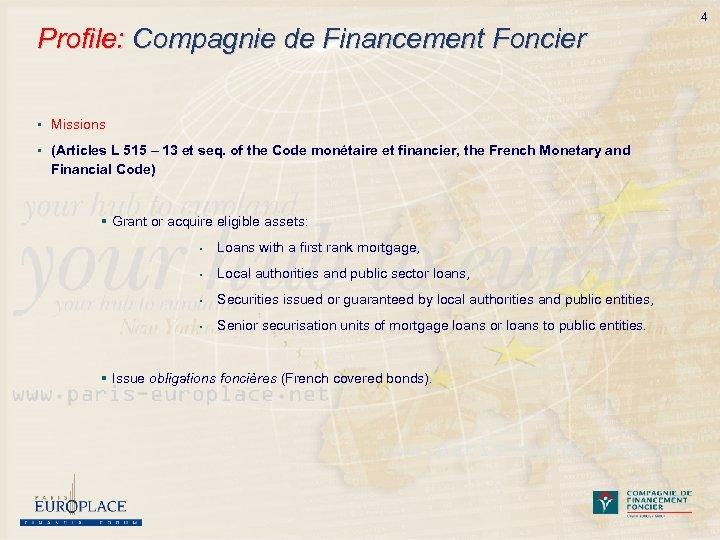 Profile: Compagnie de Financement Foncier § Missions § (Articles L 515 – 13 et