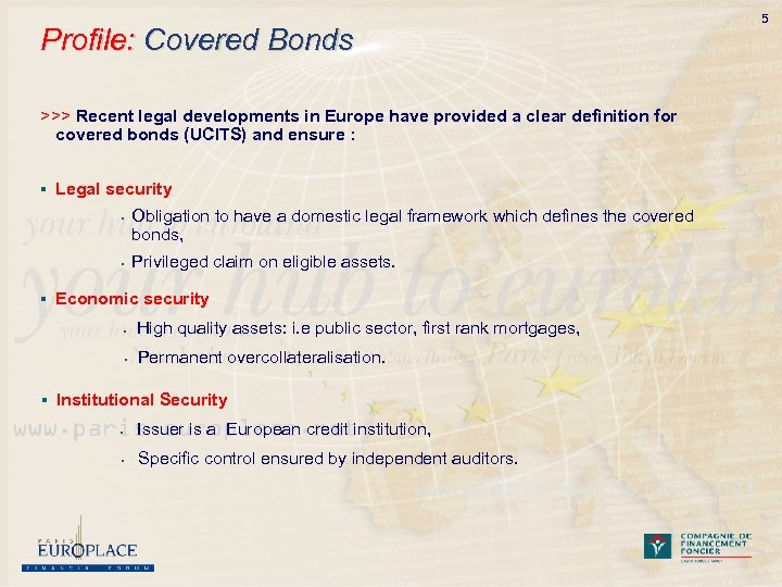 Profile: Covered Bonds >>> Recent legal developments in Europe have provided a clear definition