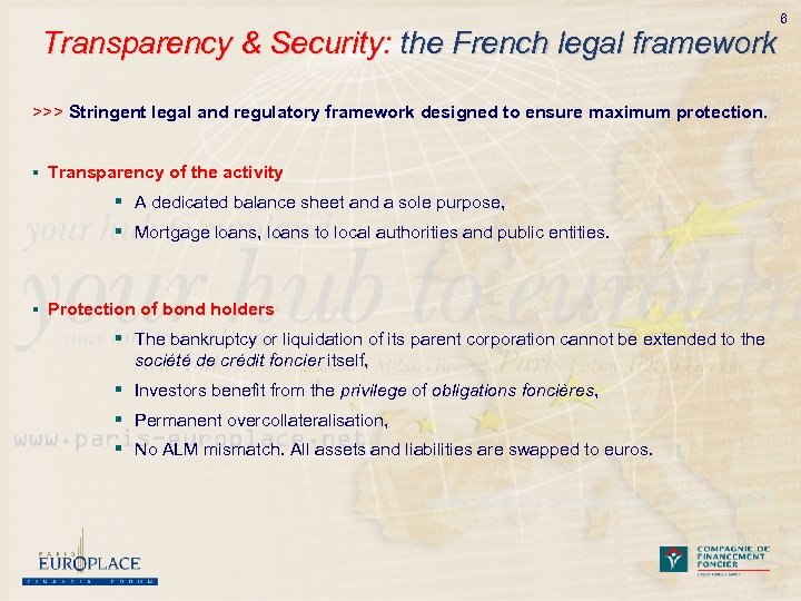 Transparency & Security: the French legal framework >>> Stringent legal and regulatory framework designed