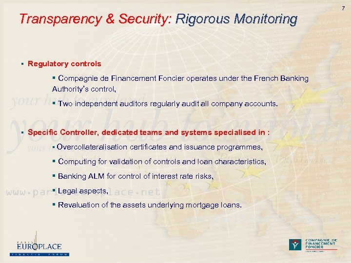 Transparency & Security: Rigorous Monitoring § Regulatory controls § Compagnie de Financement Foncier operates