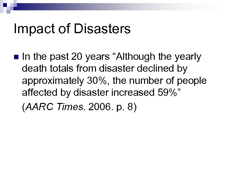 "Impact of Disasters n In the past 20 years ""Although the yearly death totals"