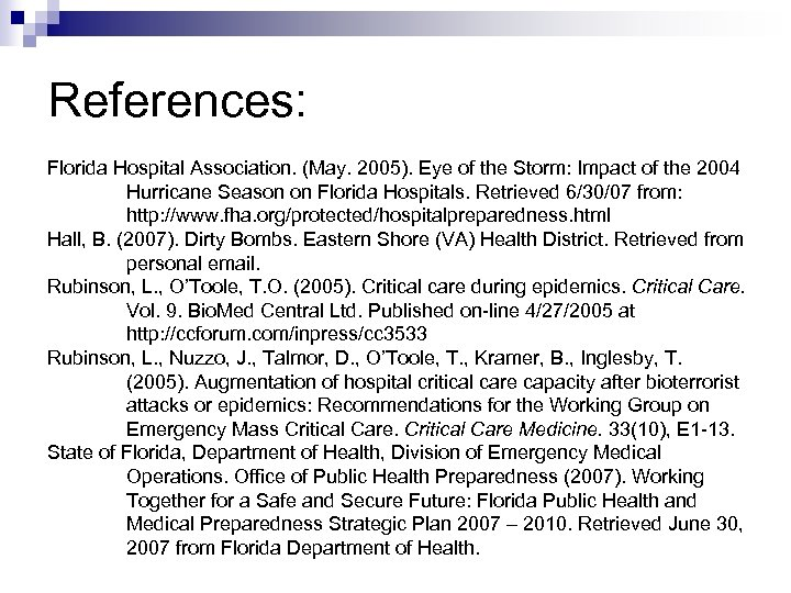 References: Florida Hospital Association. (May. 2005). Eye of the Storm: Impact of the 2004