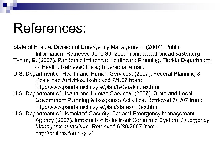 References: State of Florida, Division of Emergency Management. (2007). Public Information. Retrieved June 30,