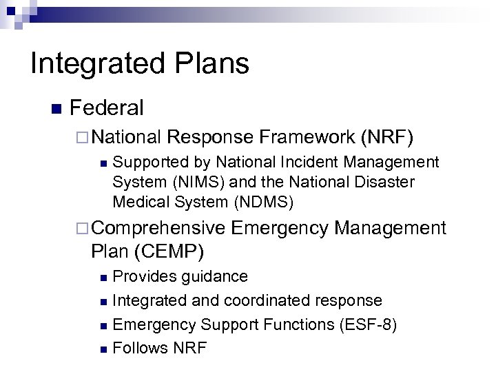 Integrated Plans n Federal ¨ National n Response Framework (NRF) Supported by National Incident