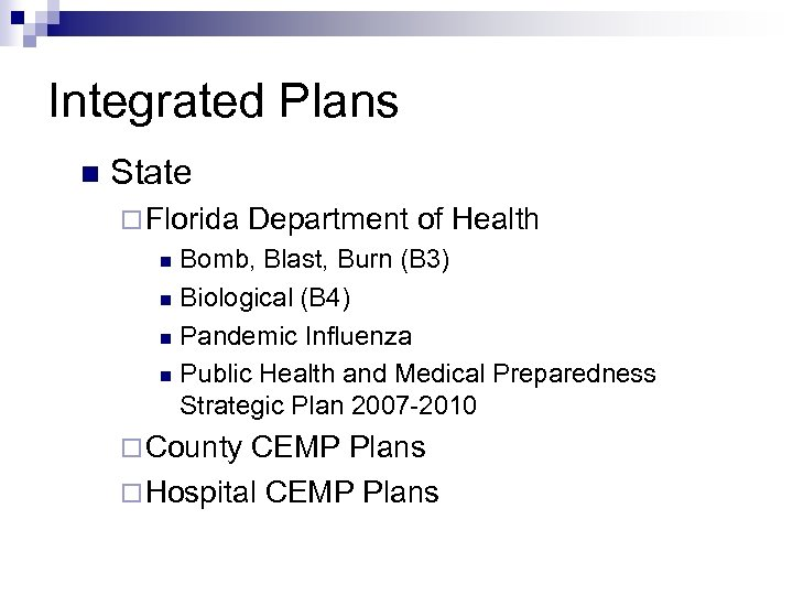 Integrated Plans n State ¨ Florida Department of Health Bomb, Blast, Burn (B 3)