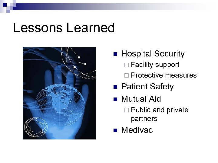 Lessons Learned n Hospital Security ¨ Facility support ¨ Protective measures n n Patient