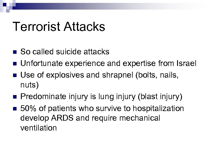 Terrorist Attacks n n n So called suicide attacks Unfortunate experience and expertise from