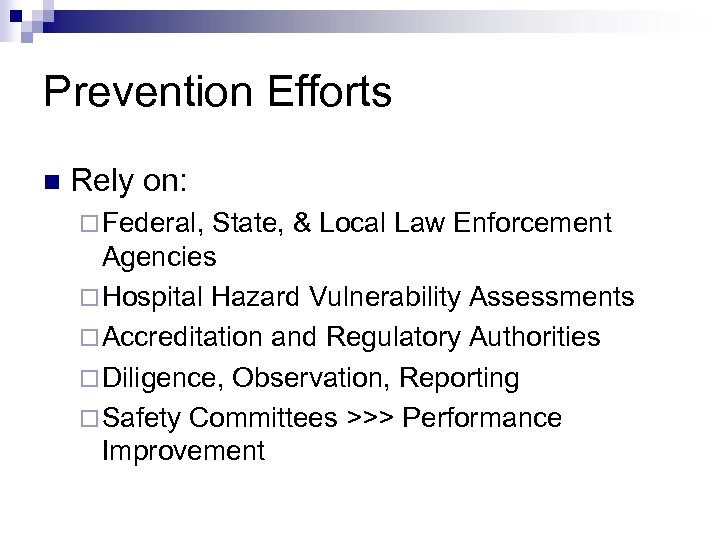 Prevention Efforts n Rely on: ¨ Federal, State, & Local Law Enforcement Agencies ¨