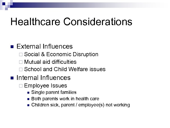 Healthcare Considerations n External Influences ¨ Social & Economic Disruption ¨ Mutual aid difficulties