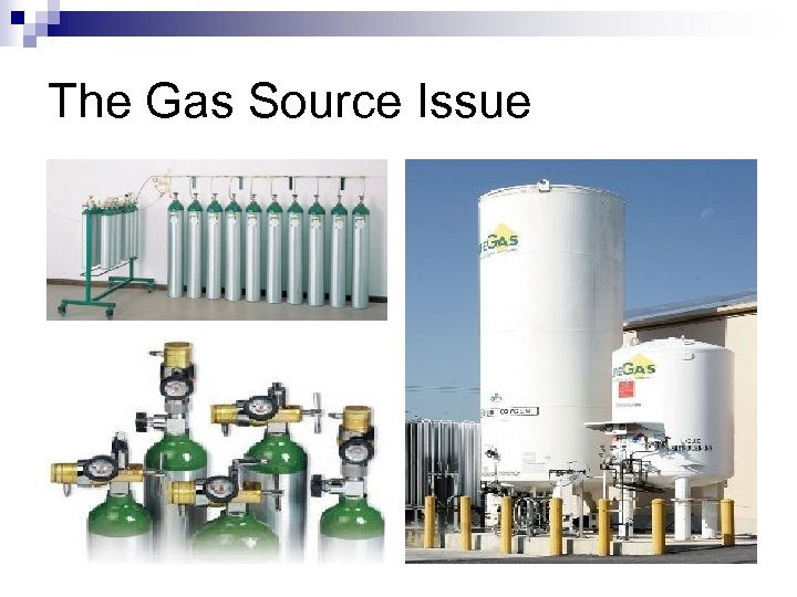 The Gas Source Issue
