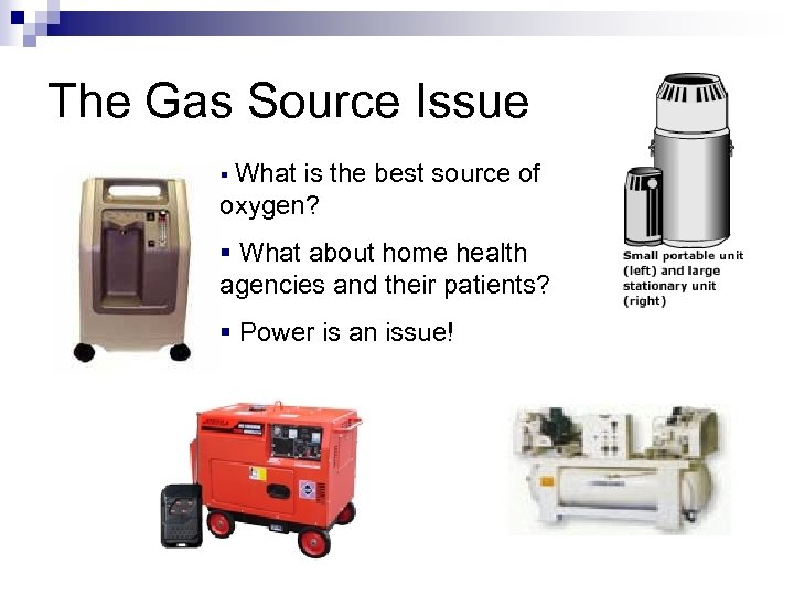 The Gas Source Issue § What is the best source of oxygen? § What