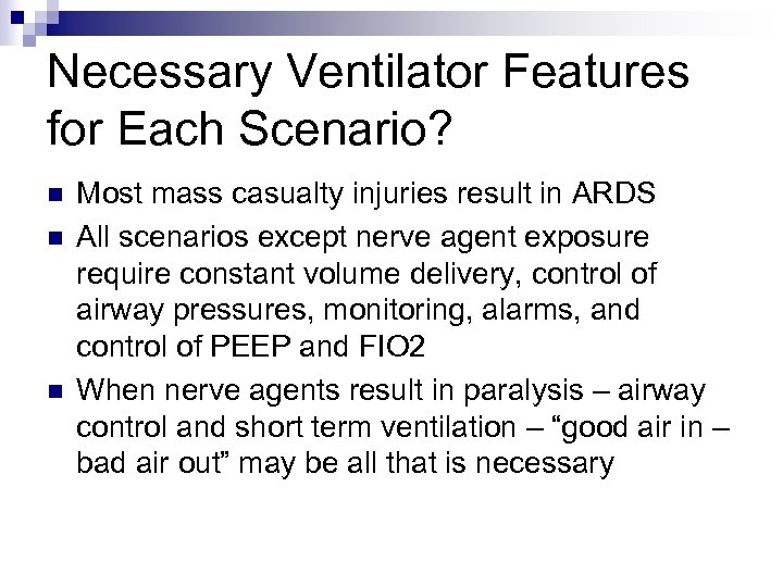 Necessary Ventilator Features for Each Scenario? n n n Most mass casualty injuries result