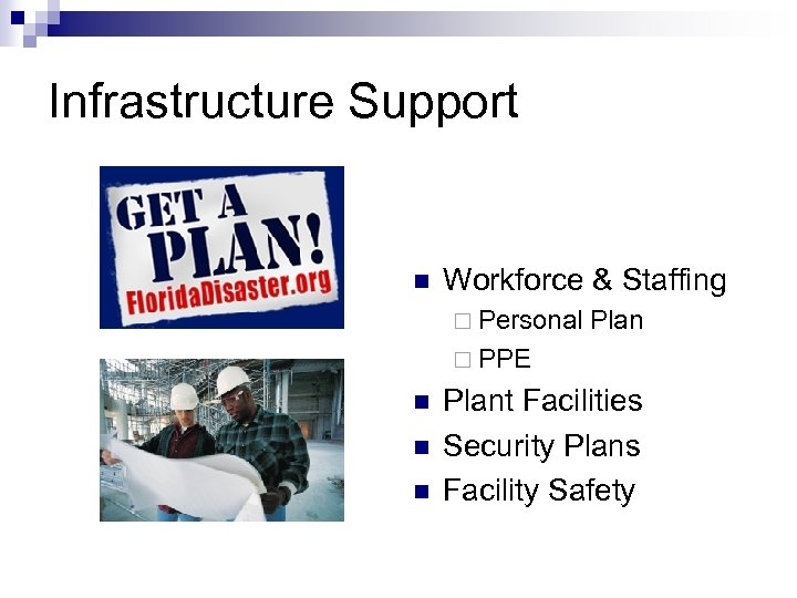 Infrastructure Support n Workforce & Staffing ¨ Personal Plan ¨ PPE n n n