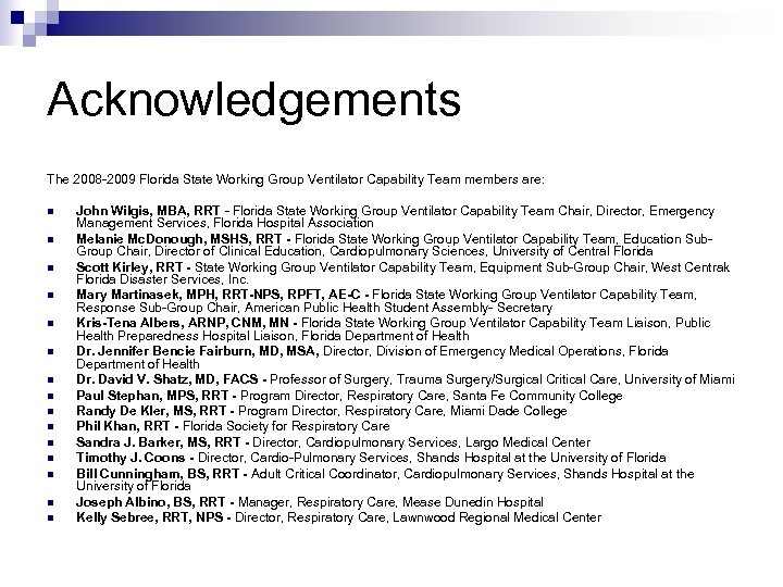 Acknowledgements The 2008 -2009 Florida State Working Group Ventilator Capability Team members are: n