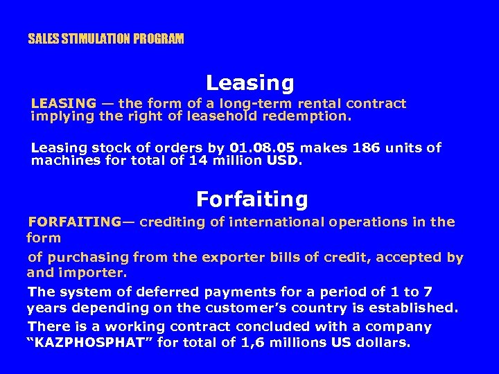 SALES STIMULATION PROGRAM Leasing LEASING — the form of a long-term rental contract implying