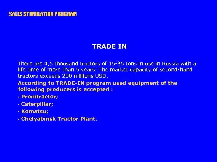 SALES STIMULATION PROGRAM TRADE IN There are 4, 5 thousand tractors of 15 -35