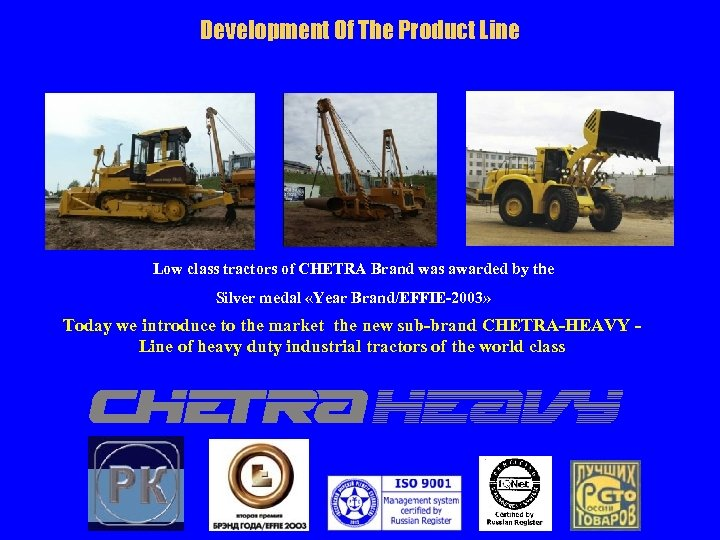 Development Of The Product Line Low class tractors of CHETRA Brand was awarded by