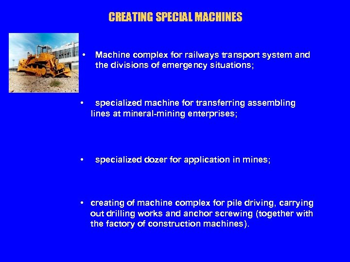 CREATING SPECIAL MACHINES • • • Machine complex for railways transport system and the