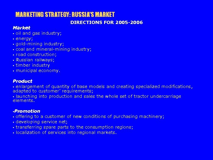 MARKETING STRATEGY: RUSSIA'S MARKET DIRECTIONS FOR 2005 -2006 Market § oil and gas industry;