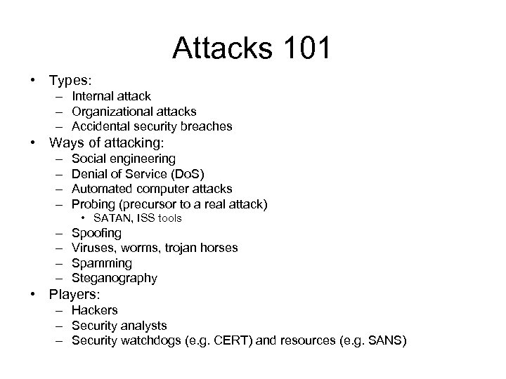 Attacks 101 • Types: – Internal attack – Organizational attacks – Accidental security breaches