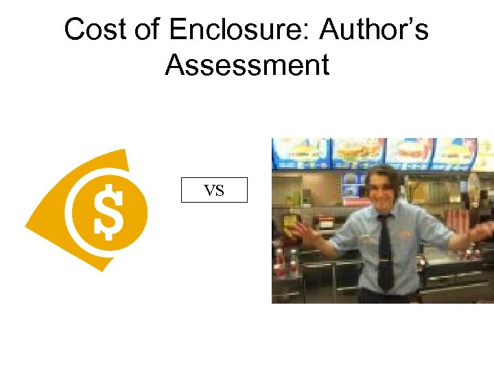 Cost of Enclosure: Author's Assessment VS