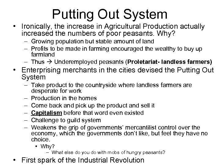 Putting Out System • Ironically, the increase in Agricultural Production actually increased the numbers