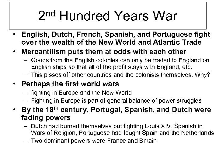 2 nd Hundred Years War • English, Dutch, French, Spanish, and Portuguese fight over