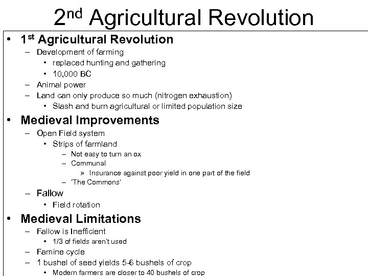 2 nd Agricultural Revolution • 1 st Agricultural Revolution – Development of farming •