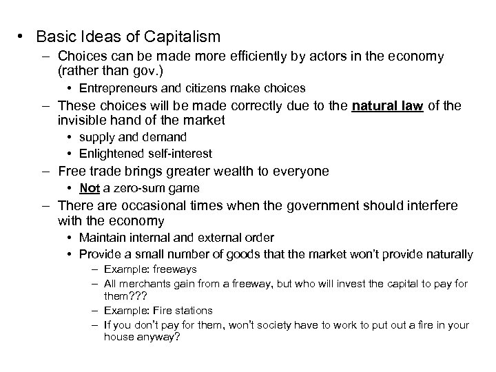 • Basic Ideas of Capitalism – Choices can be made more efficiently by