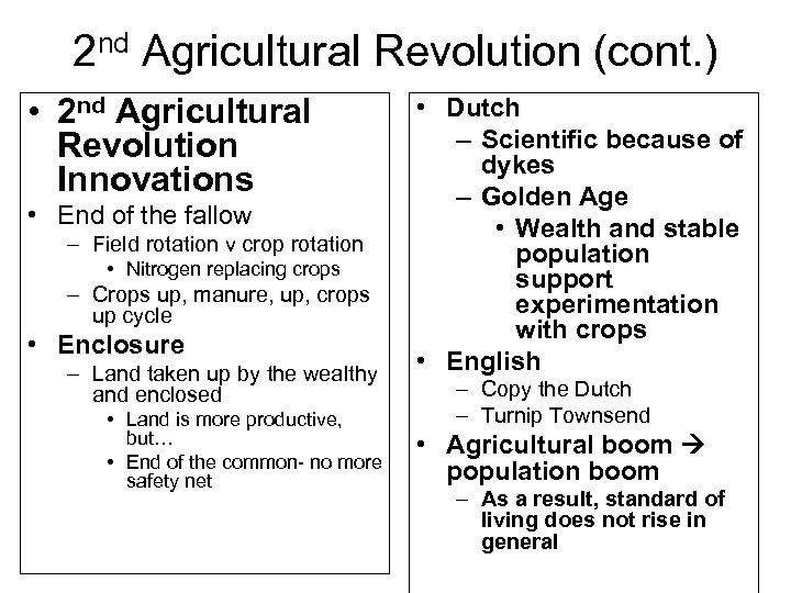 2 nd Agricultural Revolution (cont. ) • 2 nd Agricultural Revolution Innovations • End