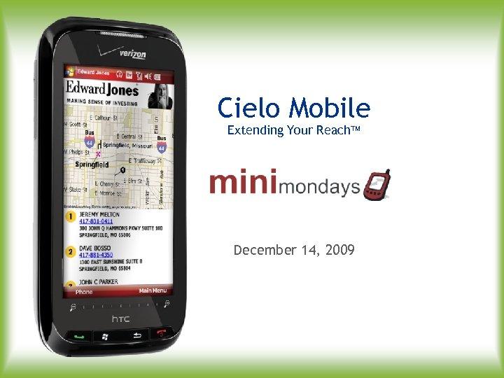 Cielo Mobile Extending Your Reach December 14, 2009