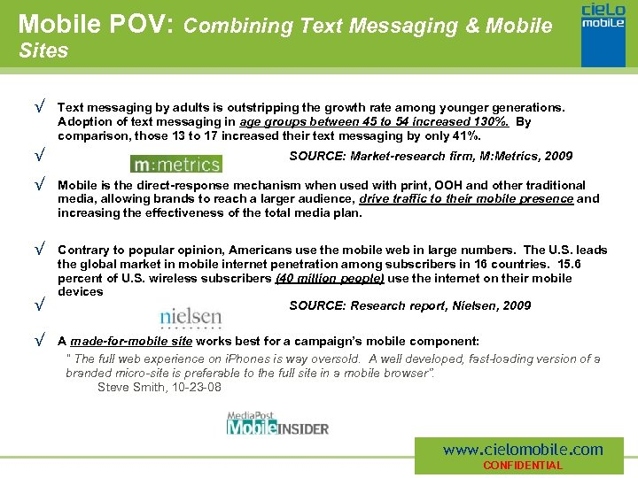 Mobile POV: Combining Text Messaging & Mobile Sites √ Text messaging by adults is