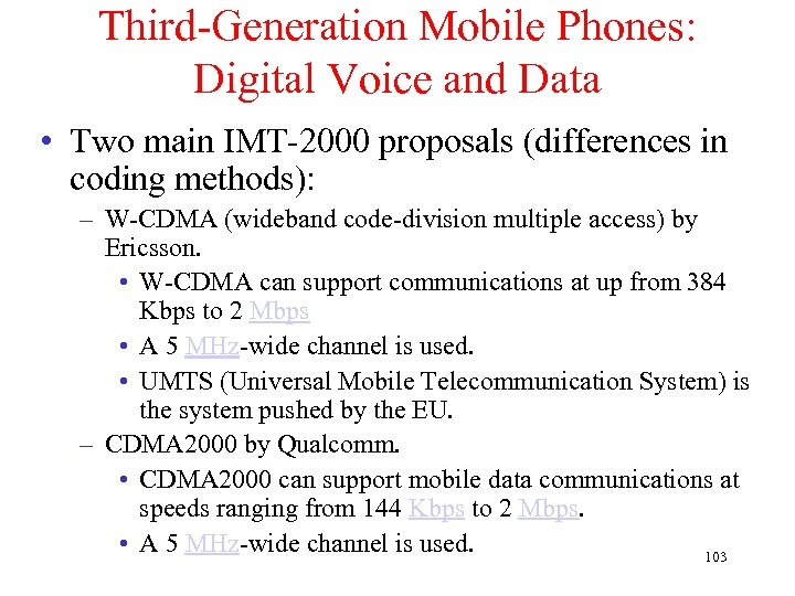 Third-Generation Mobile Phones: Digital Voice and Data • Two main IMT-2000 proposals (differences in