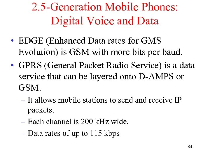 2. 5 -Generation Mobile Phones: Digital Voice and Data • EDGE (Enhanced Data rates
