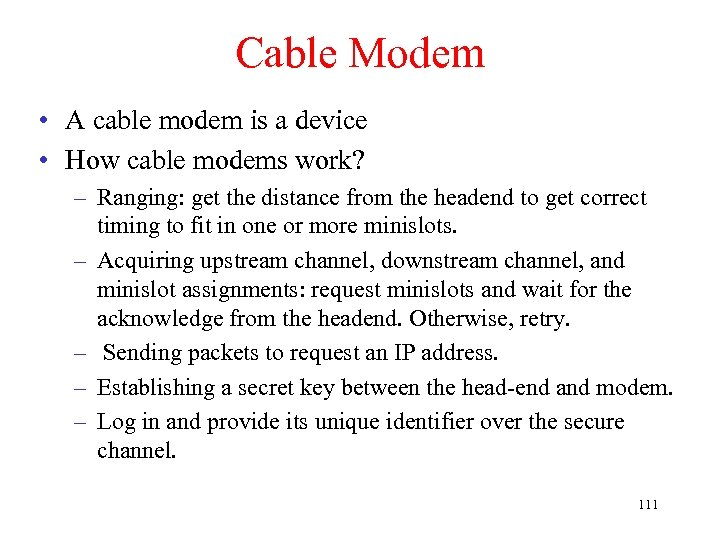 Cable Modem • A cable modem is a device • How cable modems work?