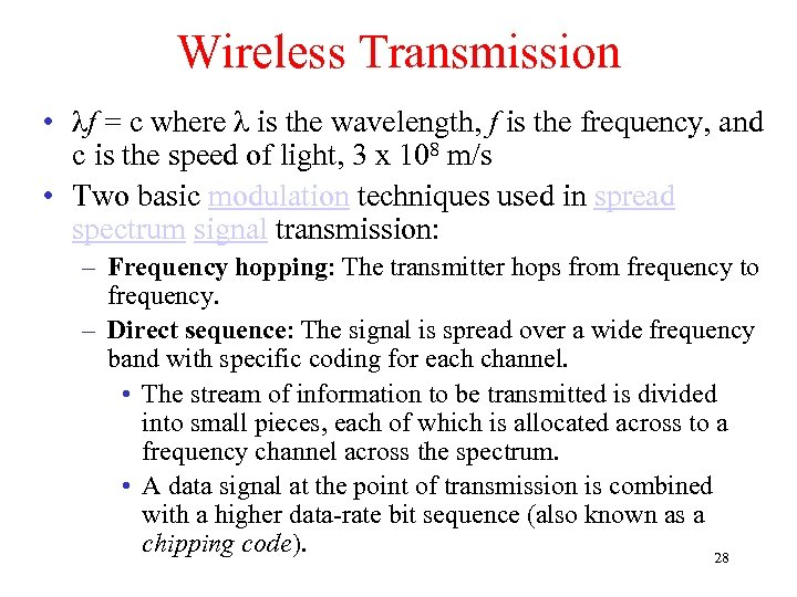 Wireless Transmission • λf = c where λ is the wavelength, f is the