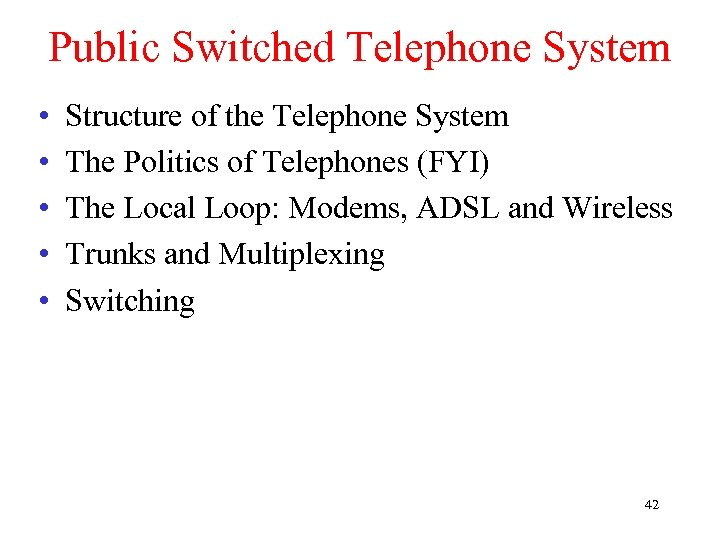 Public Switched Telephone System • • • Structure of the Telephone System The Politics
