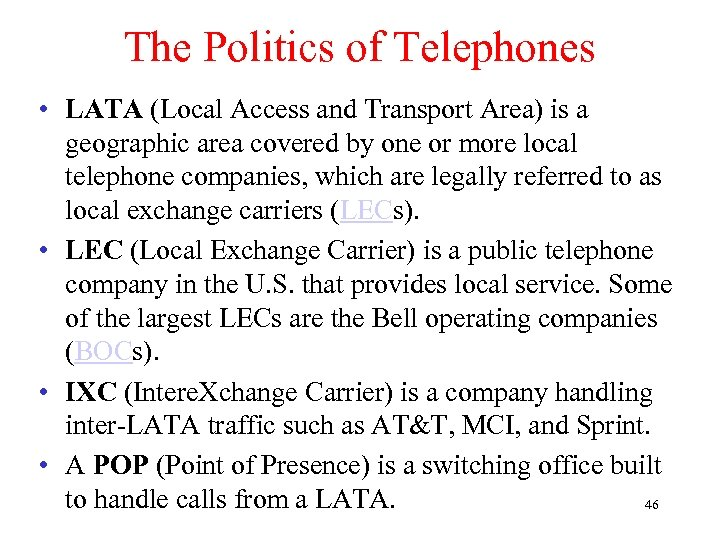 The Politics of Telephones • LATA (Local Access and Transport Area) is a geographic