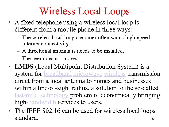 Wireless Local Loops • A fixed telephone using a wireless local loop is different